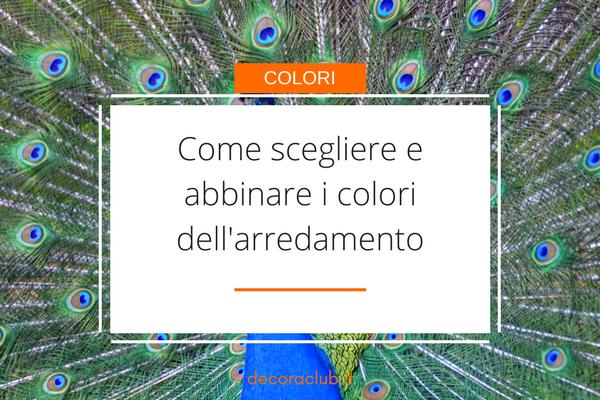 Come scegliere e abbinare i colori dell'arredamento