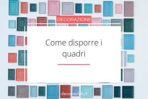 Read more about the article Come disporre i quadri