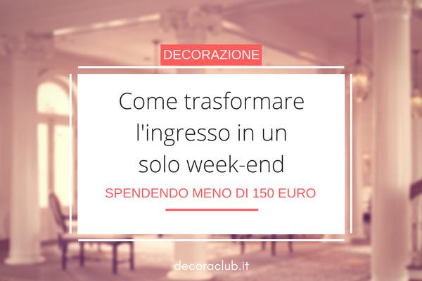 Trasformare l'Ingresso in un Week End, Con Meno di 150 Euro