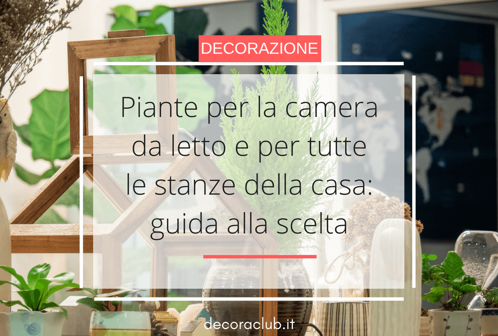 https://decoraclub.it/wp-content/uploads/2018/05/piante-camera-da-letto-1-1000x675.png